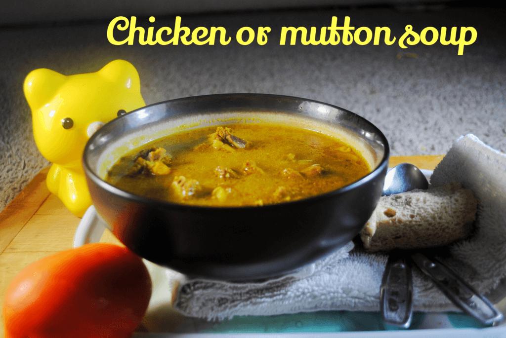 Chicken/Mutton Soup